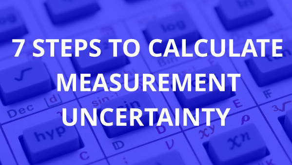 7 Steps to Calculate Measurement Uncertainty | isobudgets