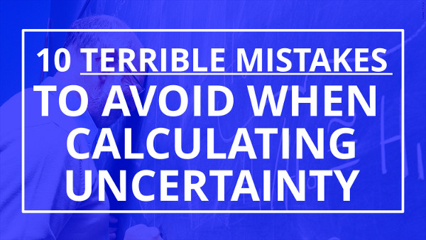 calculating uncertainty 10 mistakes to avoid