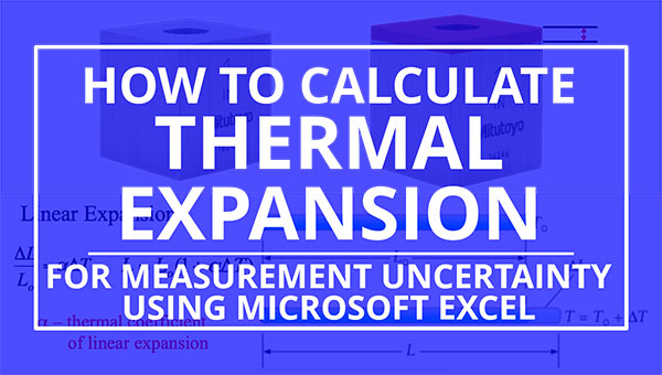 How to Calculate Thermal Expansion for Measurement Uncertainty